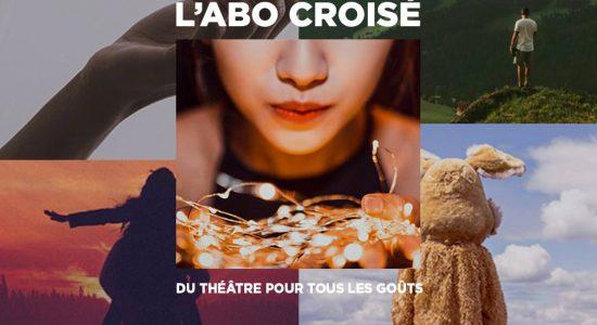L'abo croisé | Du théâtre pour tous les goûts | Théâtre Périscope