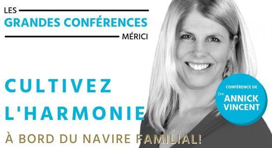 Conférence du Dre. Annick Vincent : Cultivez l'harmonie à bord du navire familial