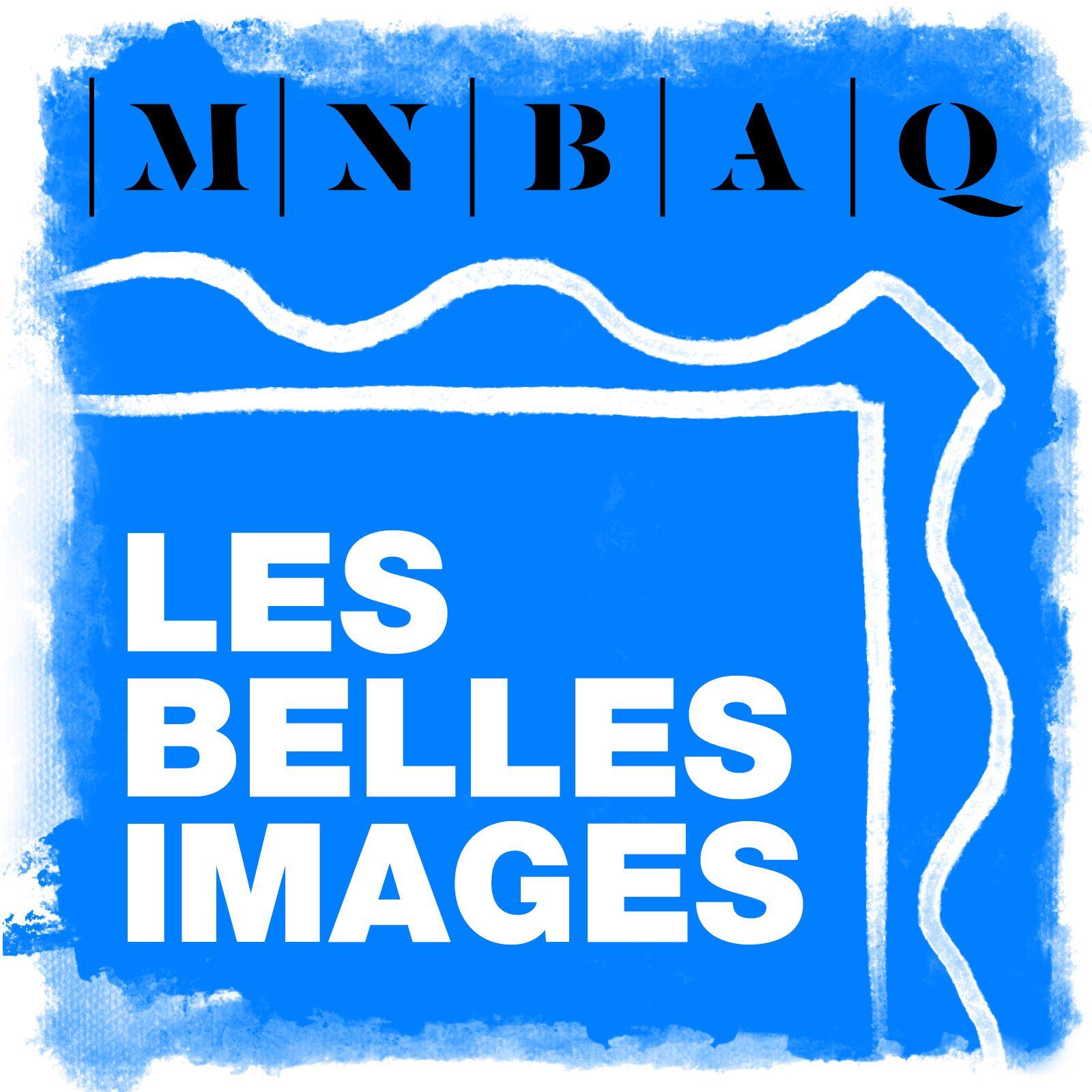 Série de balados : Les belles images   Musée national des beaux-arts du Québec