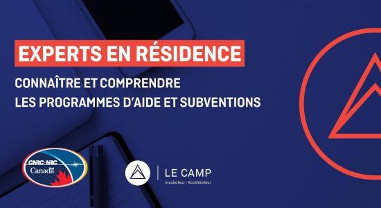 Connaitre et comprendre les programmes d'aide et subventions du Pari-Cnrc Experts en résidence du CAMP