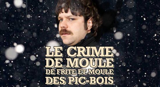 Le crime de Moule de Frite et Moule des Pic-Bois
