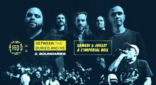 Between The Buried And Me et BOUNDARIES au FEQ