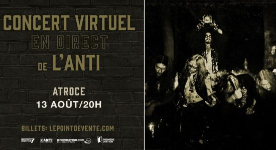 Atroce – Concert virtuel en direct