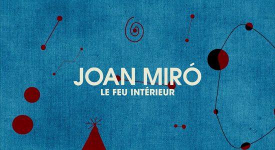 Joan Miró, le feu intérieur | Un film d'Albert Solé Bruset