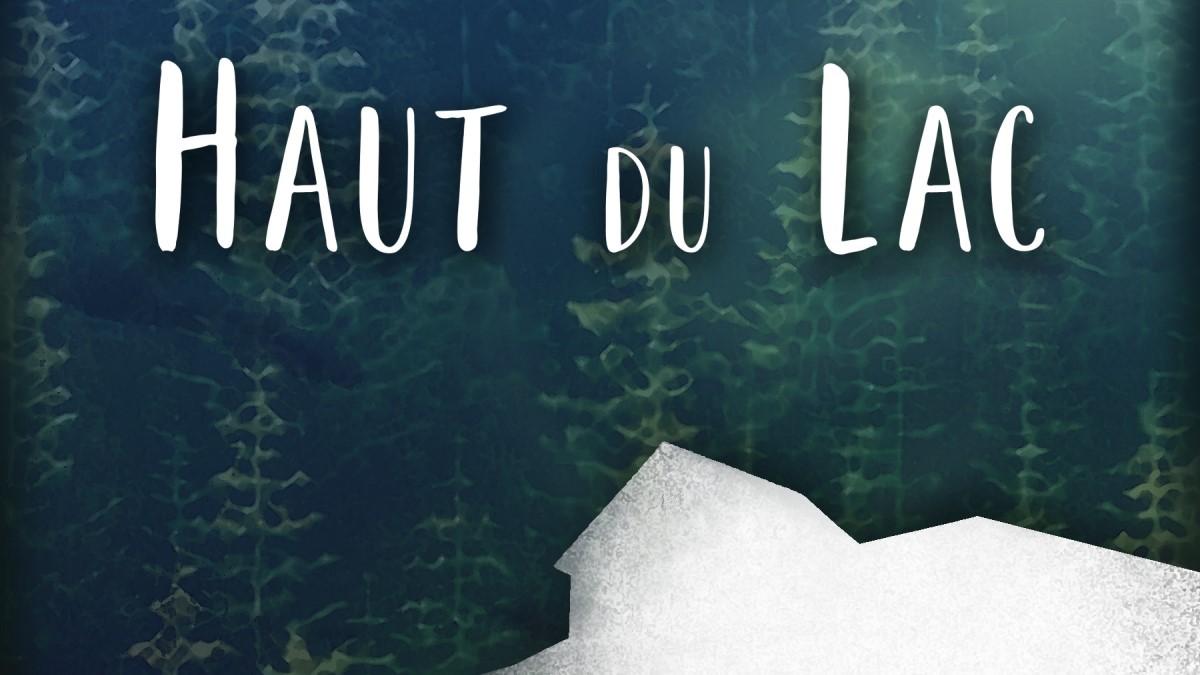 <em>Haut du lac</em> : Se chercher ailleurs | 9 octobre 2020 | Article par Marrie E. Bathory