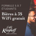 Formule 5 à 7 étudiants! 15 $ de rabais! - Café Krieghoff